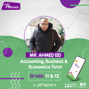 IGCSE Accounting , Business and Economics Tutor – Ahmed Eid