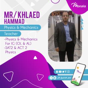 Physics ; Mechanics IGCSE, SAT Tutor – Khaled Hammad