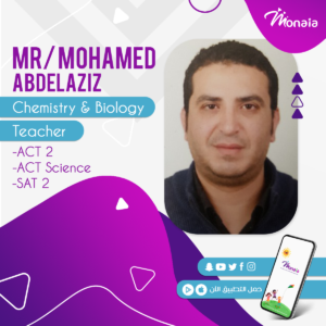 Chemistry Biology SAT Tutor- Mr.Mohamed Abdelaziz  ٍِSAT & ACT