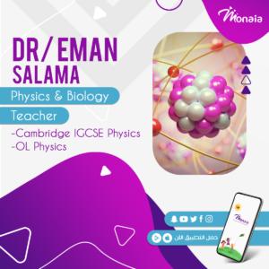 Physics IGCSE Tutor – Eman Salama