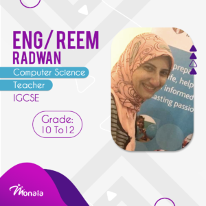 ICT and Computer Science IGCSE Tutor – Reem Radwan