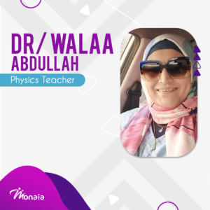 Physics IGCSE Tutor – Walaa Abdullah